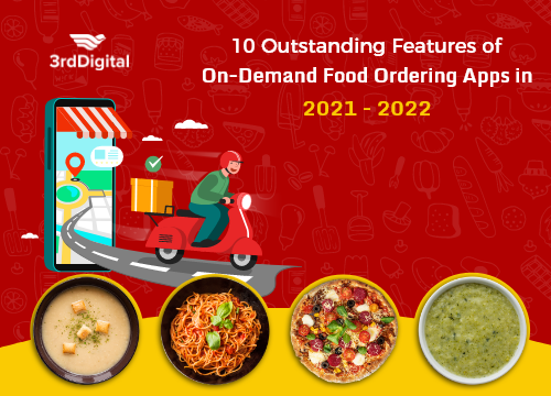 10 Outstanding Features of On-Demand Food Ordering Apps in 2021-2022