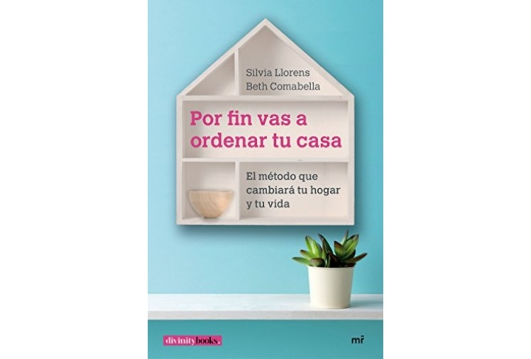 Por fin vas a ordenar tu casa: El método que cambiará tu hogar y tu vida