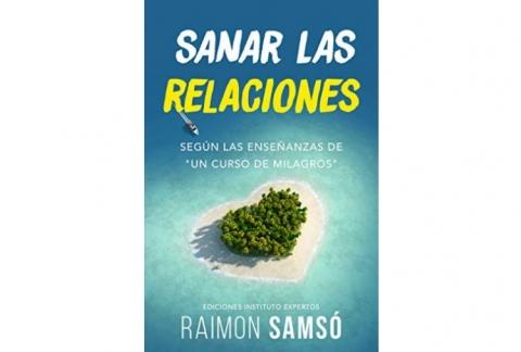 """Sanar las relaciones: Según las enseñanzas de """"Un Curso de Milagros"""" (Spanish Edition)"""