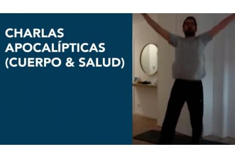 Charlas apocalípticas I (Cuerpo & Salud)
