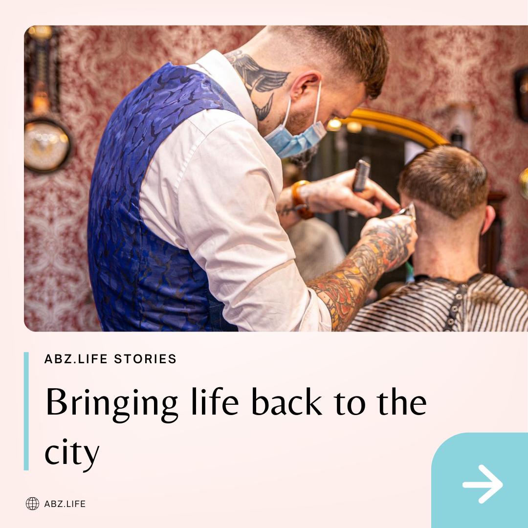 abz.life stories: Bringing life back to the city