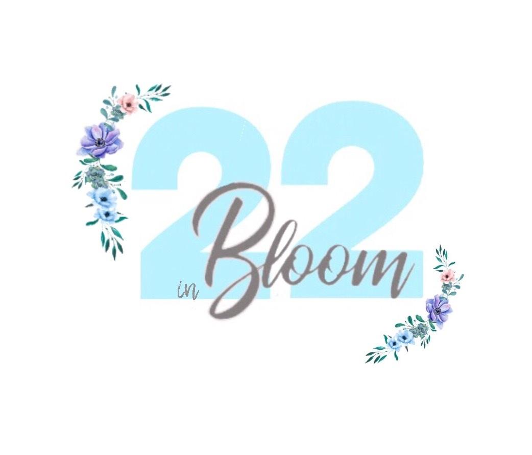 22 in Bloom