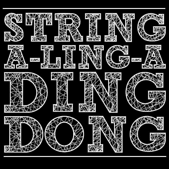 String-a-Ling-a-Ding-Dong