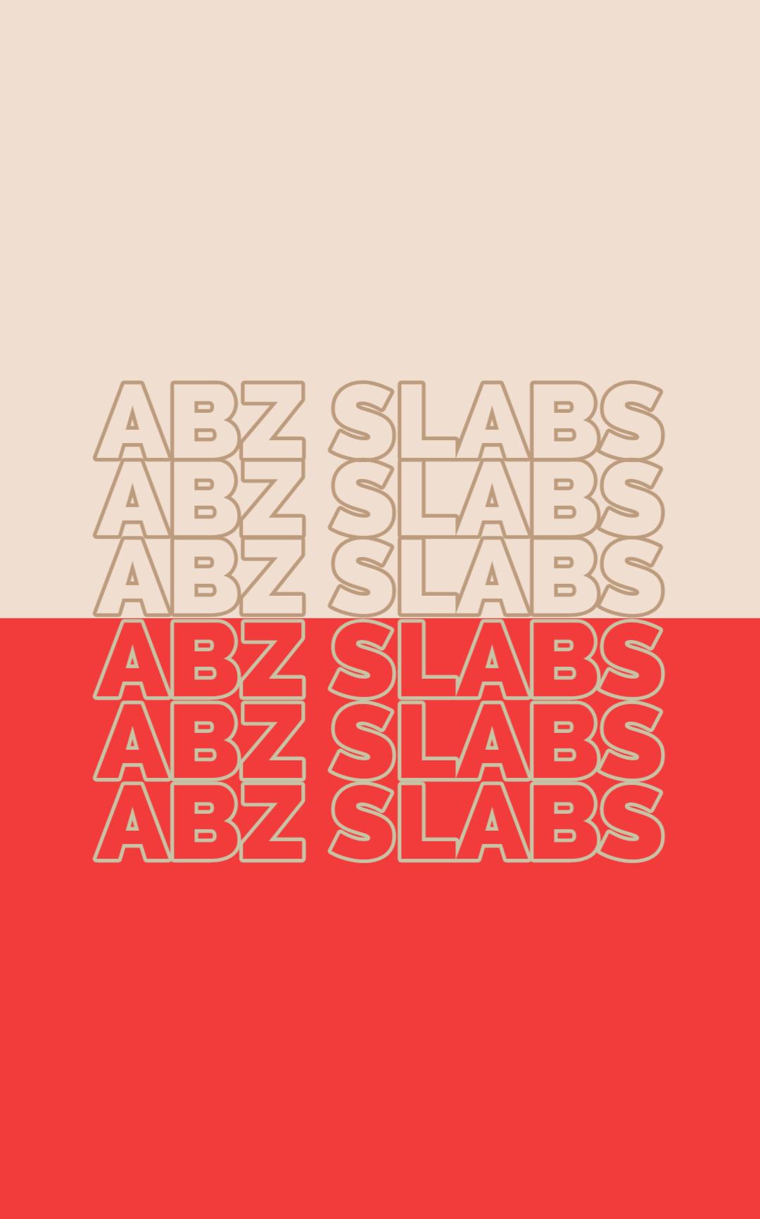 Abz Slabs