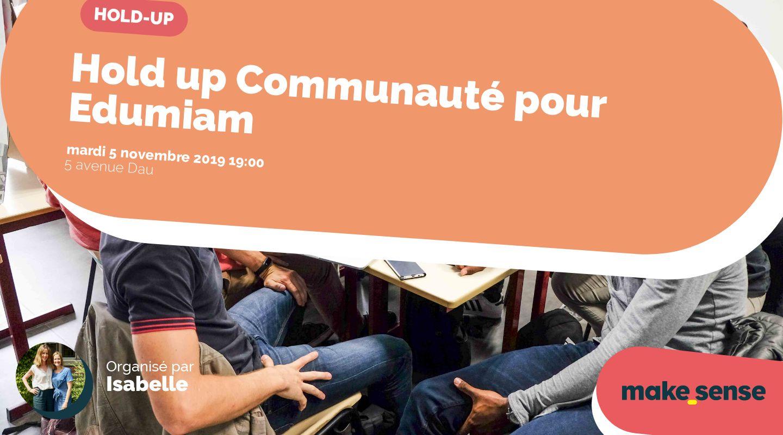 Hold up Communauté pour Edumiam