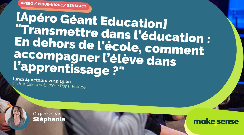 """[Apéro Géant Education] """"Transmettre dans l'éducation : En dehors de l'école, comment accompagner l'élève dans l'apprentissage ?"""""""