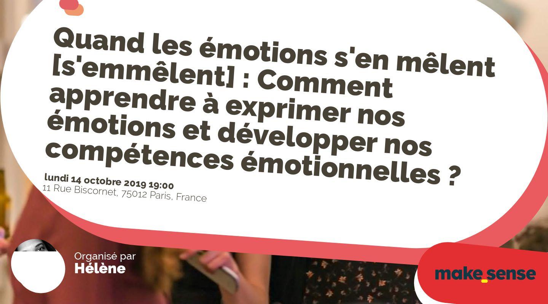 Quand les émotions s'en mêlent [s'emmêlent] : Comment apprendre à exprimer nos émotions et développer nos compétences émotionnelles ?
