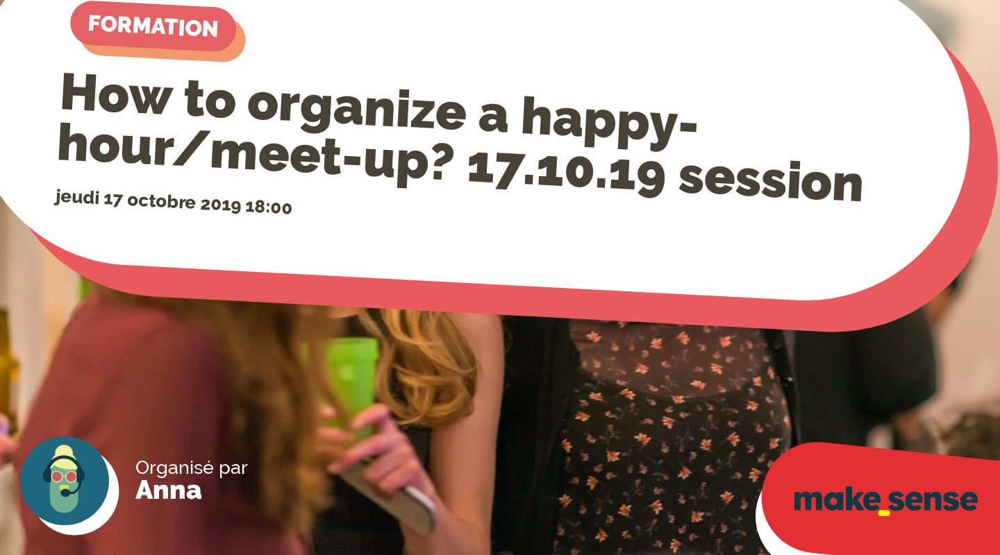 How to organize a happy-hour/meet-up? 17.10.19 session