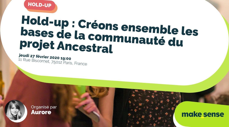 Hold-up : Créons ensemble les bases de la communauté du projet Ancestral