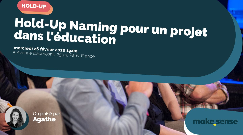 Hold-Up Naming pour un projet dans l'éducation