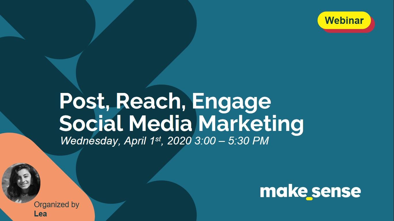 Post, Reach, Engage: Social Media Marketing