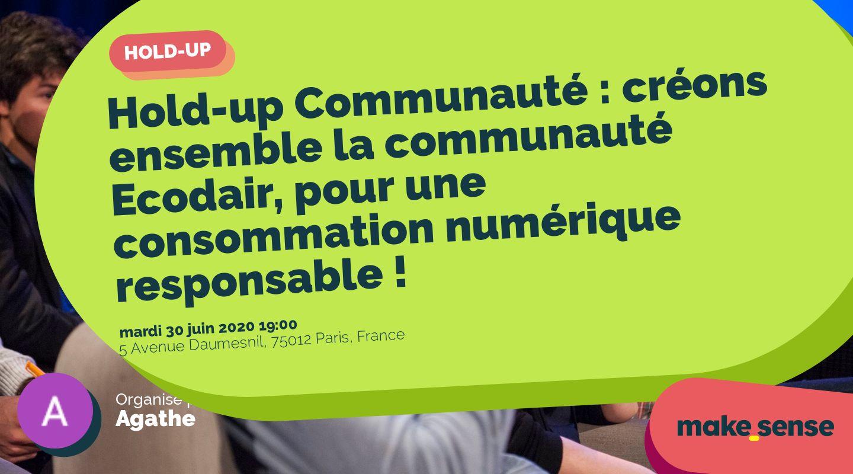 Hold-up Communauté : créons ensemble la communauté Ecodair, pour une consommation numérique responsable !