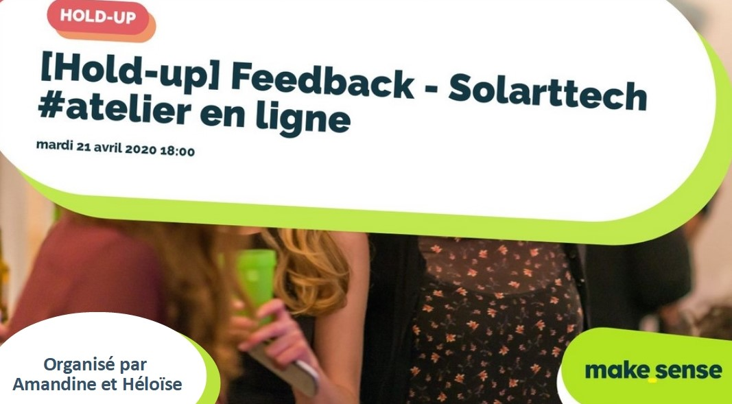 [Hold-up] Feedback - Solarttech #atelier en ligne
