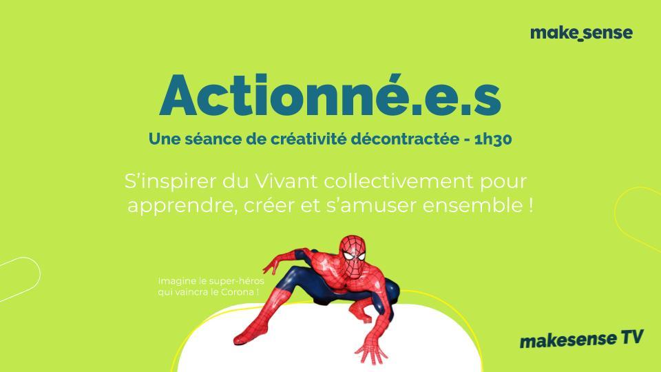 [Actionné.e.s] S'inspirer du Vivant pour apprendre, créer et s'amuser ensemble !