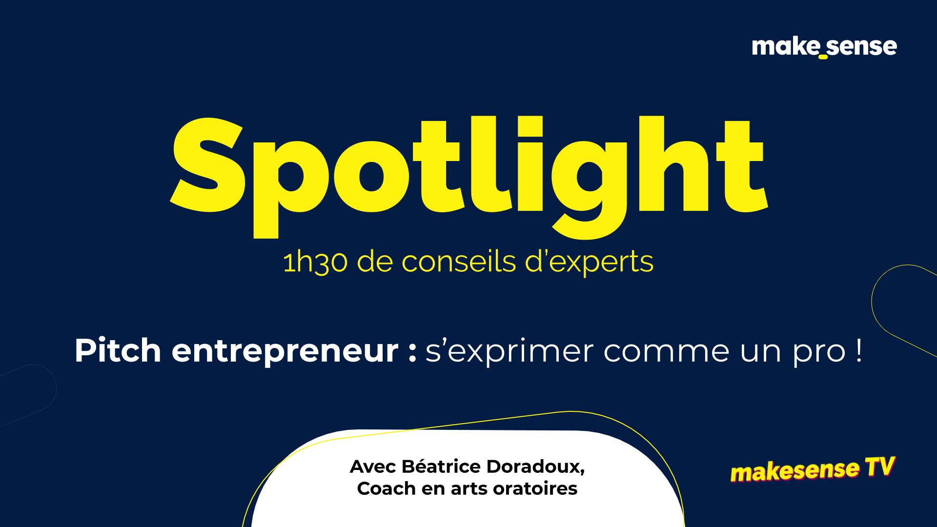 [Spotlight] Prendre la parole, l'art du pitch entrepreneur !