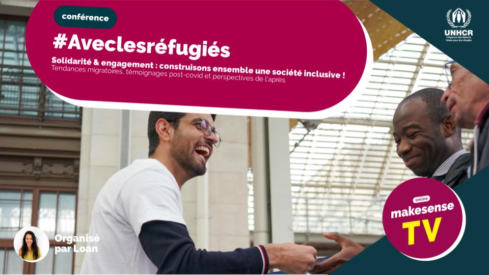 Solidarité & engagement #aveclesréfugiés : construisons ensemble les piliers d'une société plus inclusive