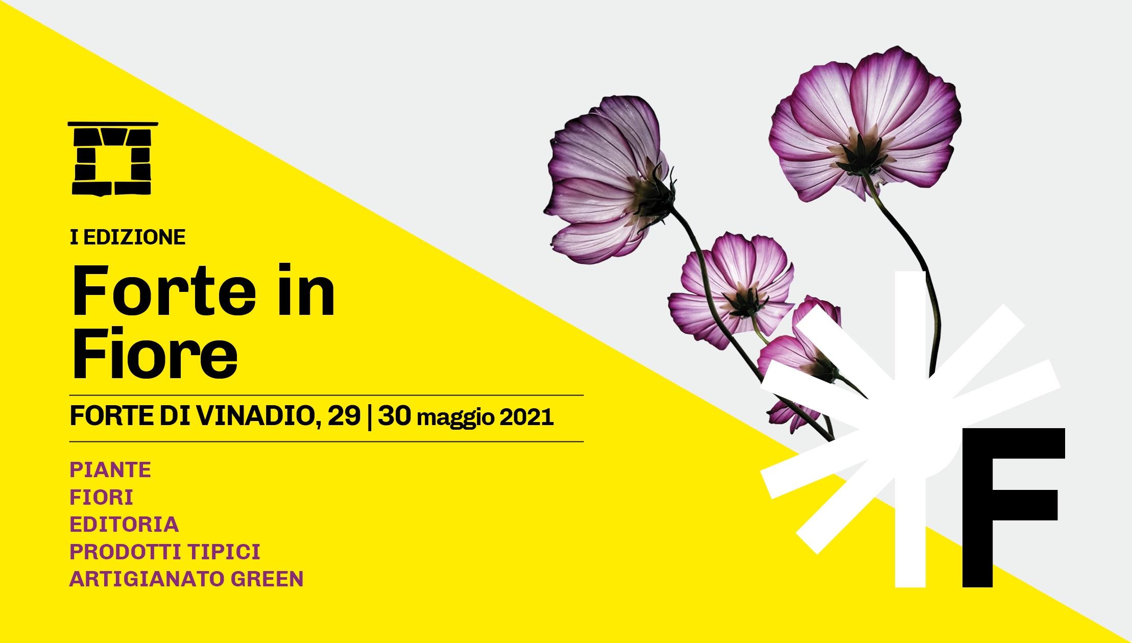 """L'immagine di presentazione di """"Forte in Fiore"""", in programma sabato 29 e domenica 30 maggio 2021"""