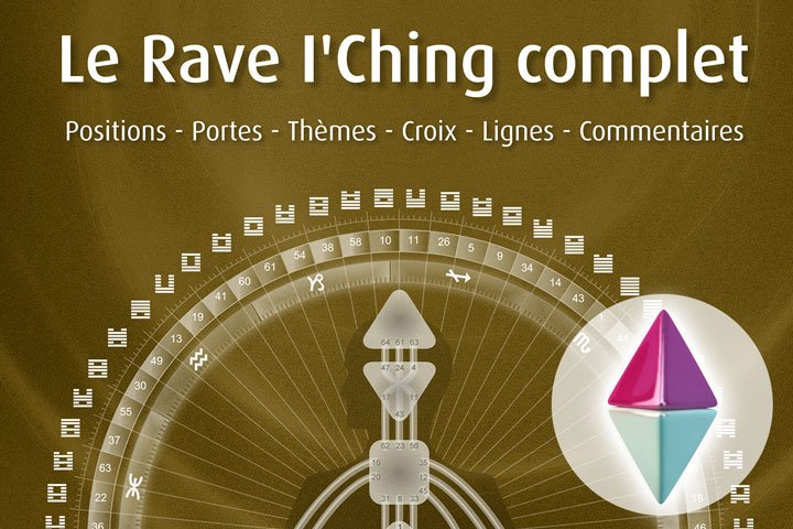 Le Rave I'Ching complet