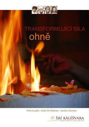 Transformující síla ohně - informace o ohňových púdžách v tradici Šrí Káléšvary