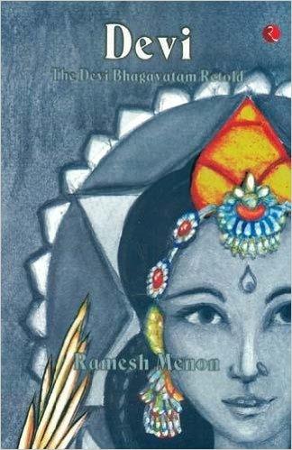 Devi Bhagavatam Retold von Ramesh Menon (englisch)