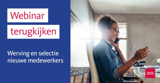 Werving en selectie nieuwe medewerkers terugkijken webinar