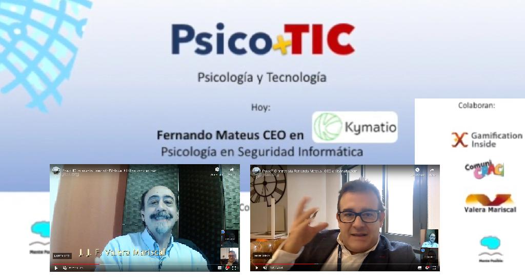 El lado humano de la seguridad informatica. Canal PsicoTIC entrevista Fernando Mateus - CEO en kymatio.com Psicología al servicio de la seguridad en el entorno digital.