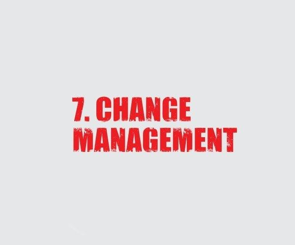 7 Change Management