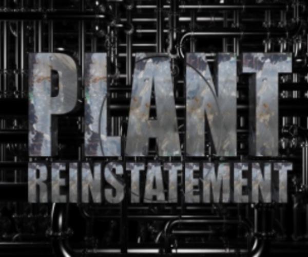 Plant reinstatement