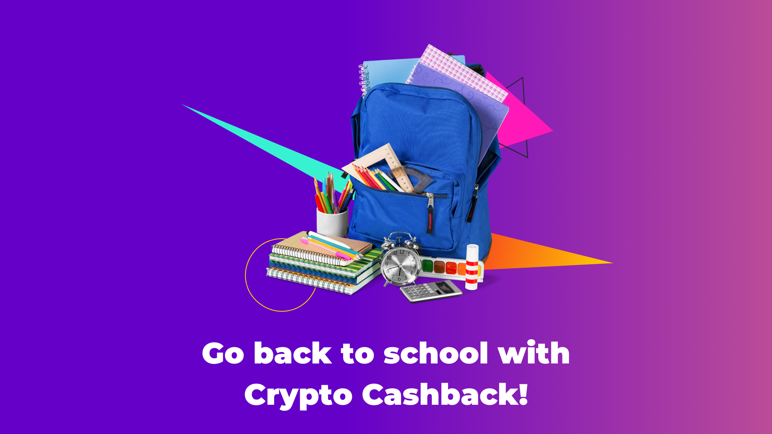 Go back to school with Crypto Cashback
