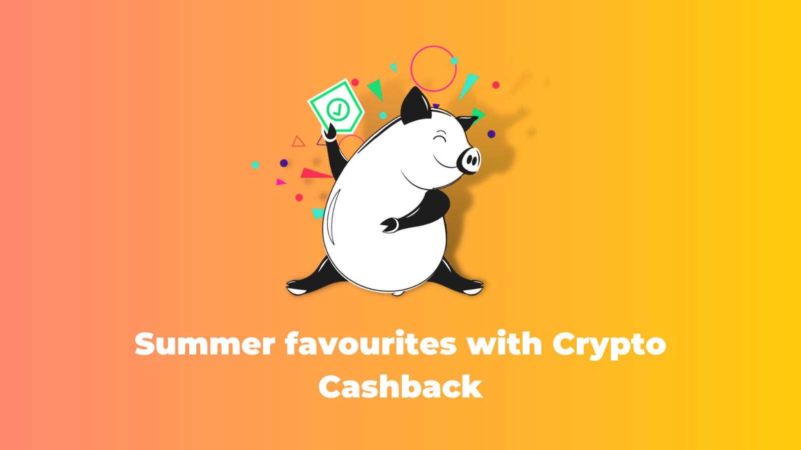 Summer picks with Crypto Cashback