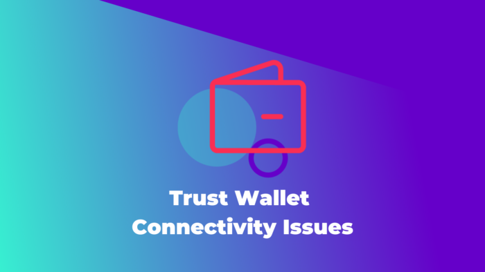 Trust Wallet Connectivity Issues 2