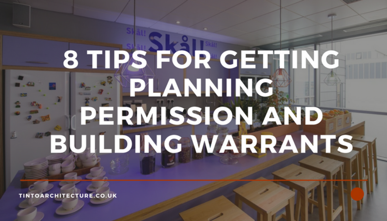 Our Top 8 Tips for Getting Planning Permission and a Building Warrant