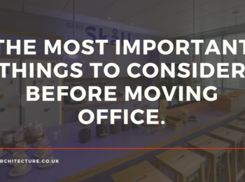 The Most Important Things to Consider Before Moving Office