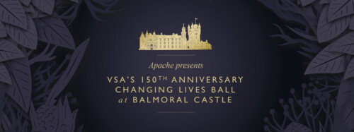 Apache presents VSA's 150th Anniversary Changing Lives Ball at Balmoral Castle
