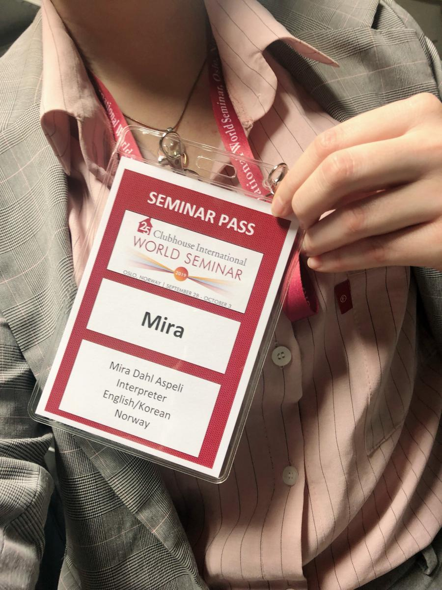 Mira jobbet frivillig som tolk på International clubhouse world seminar for mental health 2019