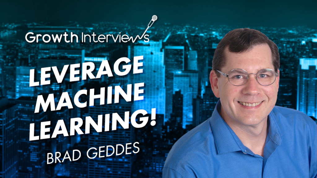 Brad Geddes leverage machine learning