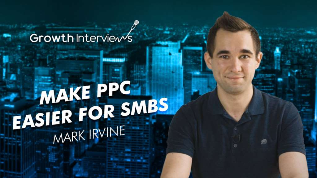 Mark Irvine The perfect match between SMBs (Small and Medium-sized Business) and PPC (pay-per-click)