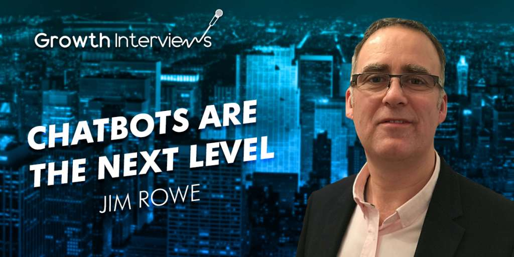 Jim Rowe Chatbot Apps Are Essential for Improving Customer Experience