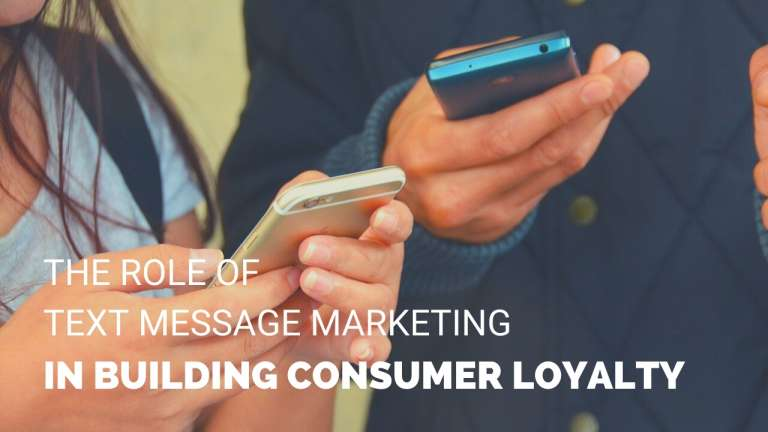Role of Text Message Marketing Building Consumer Loyalty