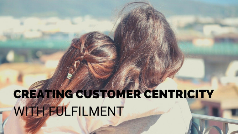 CREATING CUSTOMER LOYALTY WITH FULFILMENT