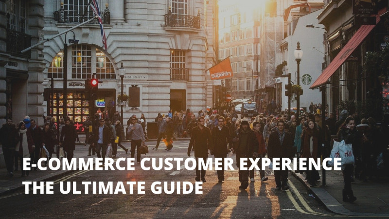 E-COMMERCE CUSTOMER EXPERIENCE guide