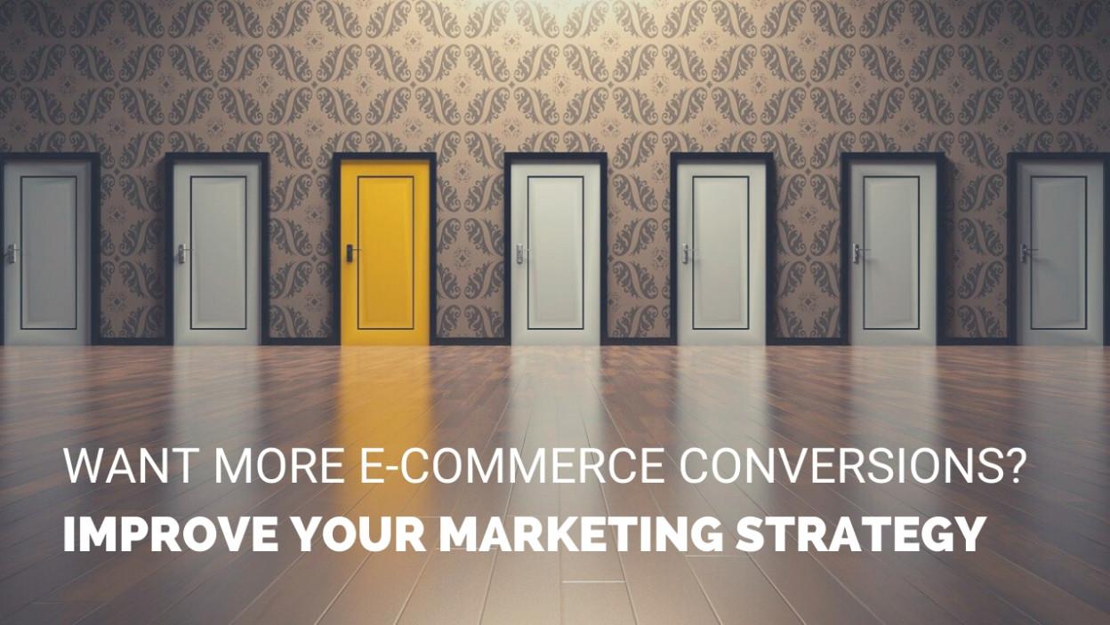 e-commerce conversions marketing strategy