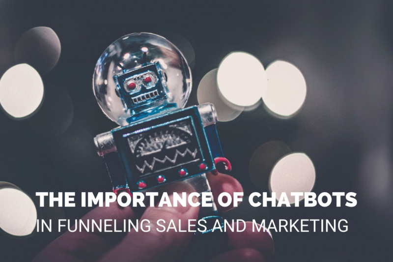 CHATBOTS FUNNELING SALES AND MARKETING