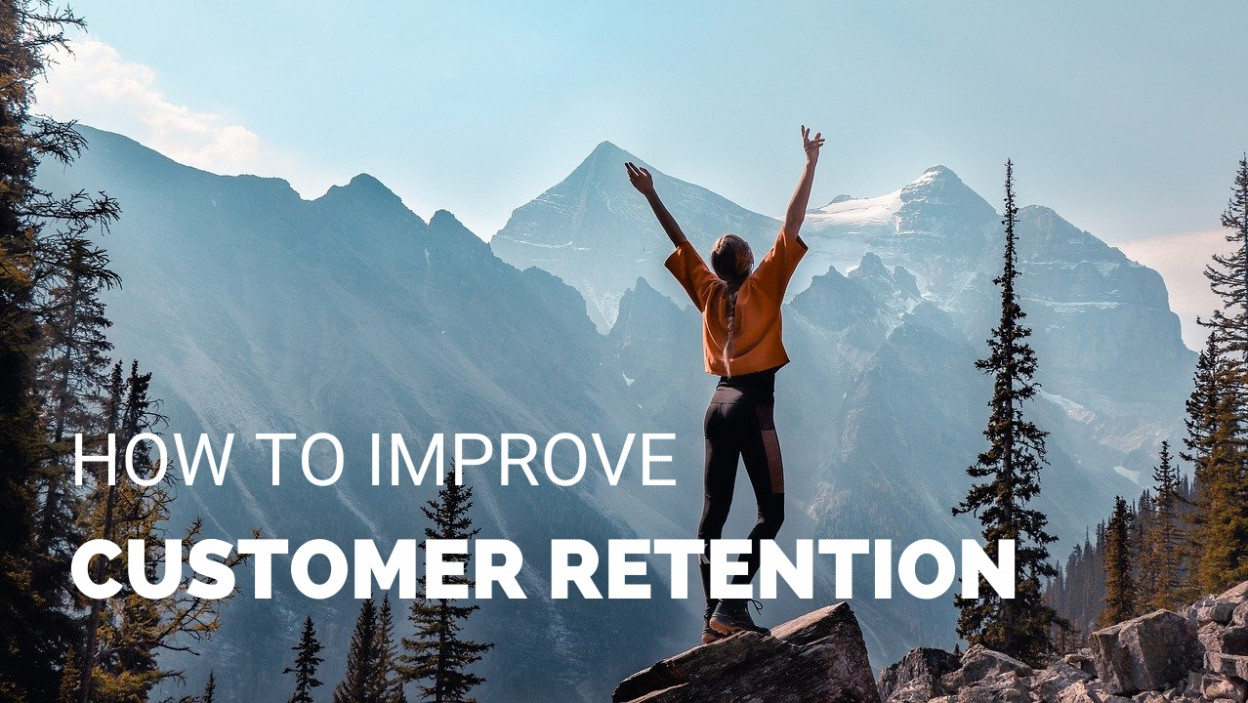 HOW TO IMPROVE CUSTOMER RETENTION