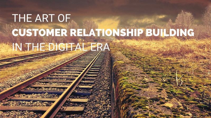 Digital Customer Relationship Building