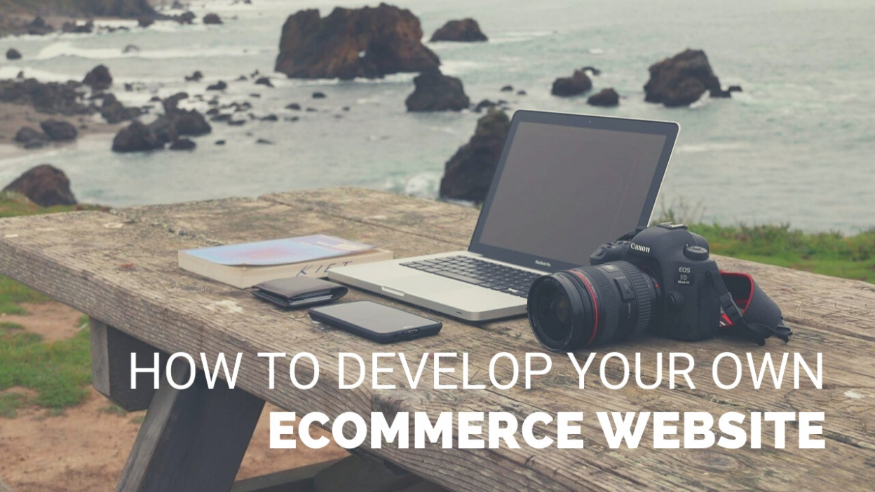 How to Develop Your Own eCommerce Website