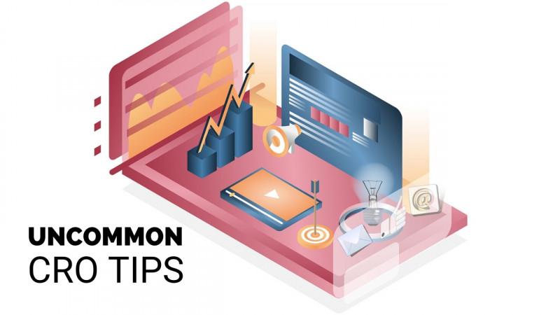 Uncommon Conversion Rate Optimization Tips