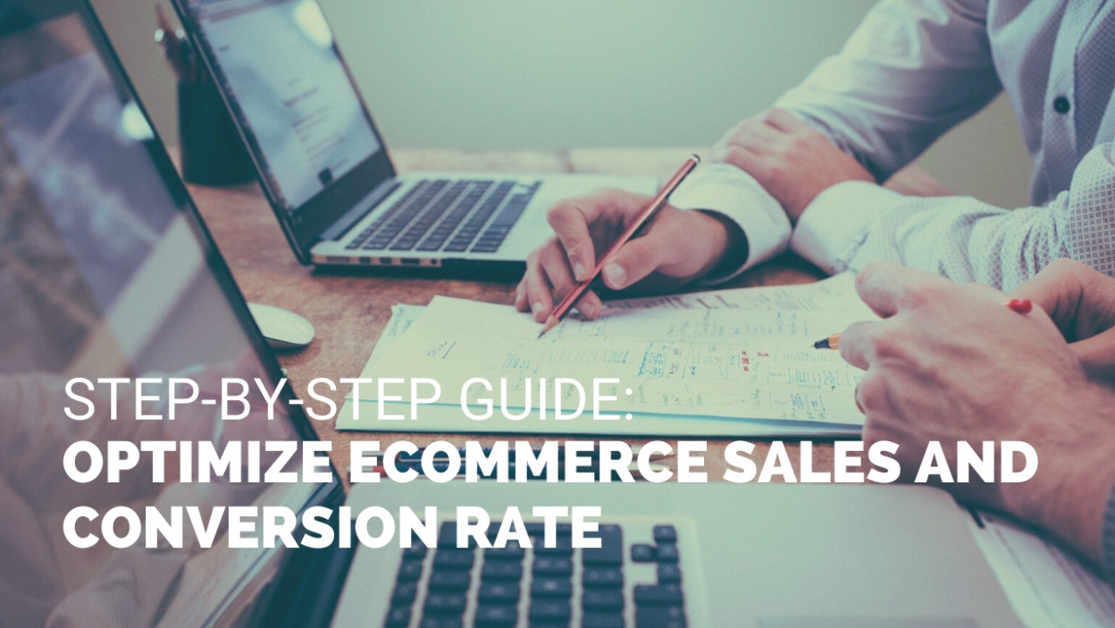 Step-by-Step Guide Optimize Ecommerce Sales and Conversion Rate