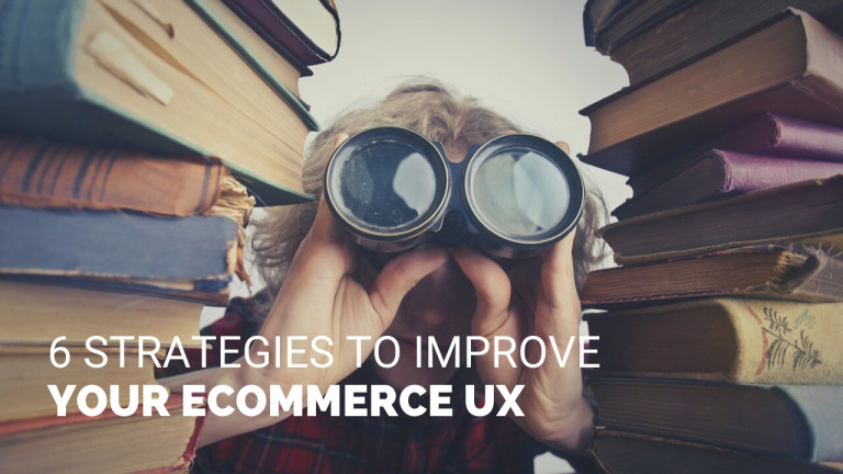 6 Strategies to improve your eCommerce UX