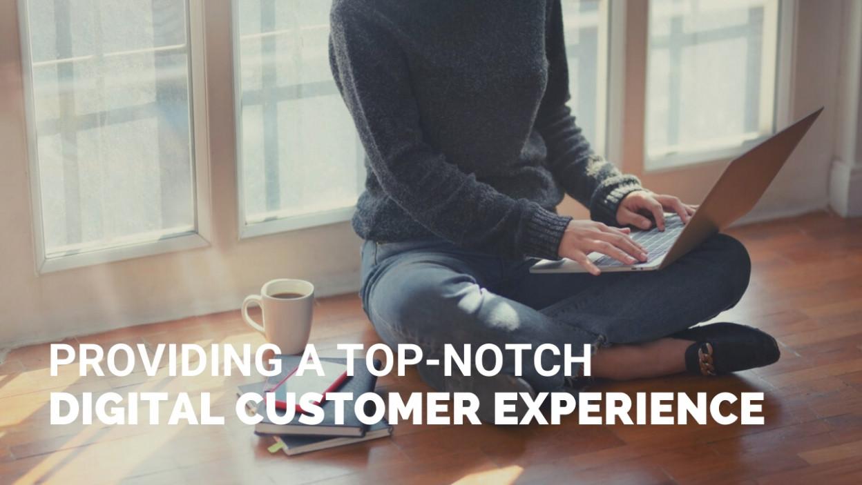 Providing a Top-notch digital customer experience